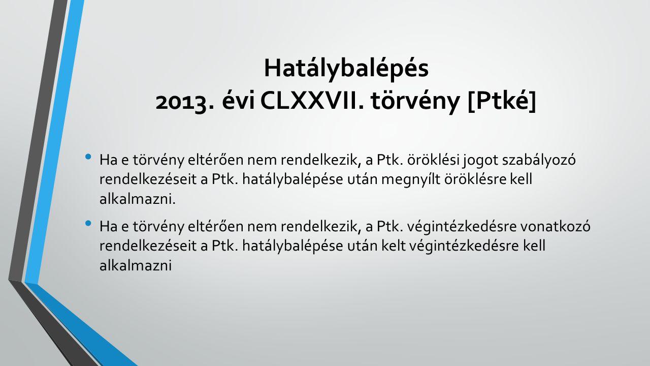 Hatálybalépés 2013. évi CLXXVII. törvény [Ptké]